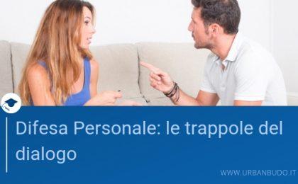 Difesa personale: le Trappole del dialogo