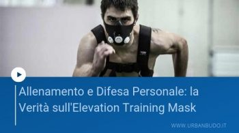 Allenamento e Difesa Personale: la Verità sull'Elevation Training Mask
