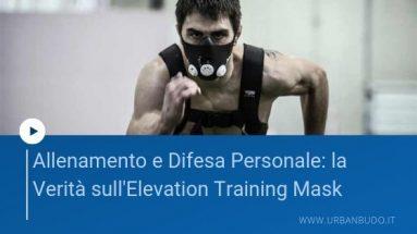 Allenamento e Difesa Personale: la Verità sull'Elevation Training Mask
